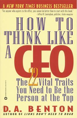 How to Think Like a Ceo By Benton, D. A.