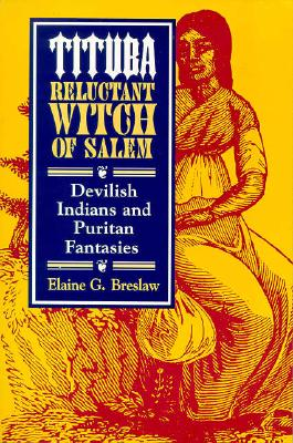 Tituba, Reluctant Witch of Salem By Breslaw, Elaine G.