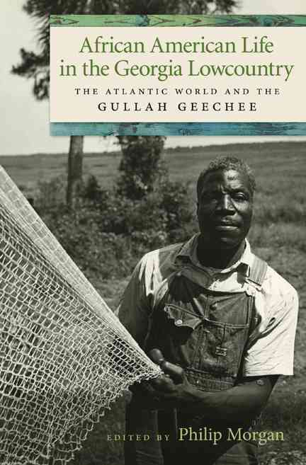 African American Life in the Georgia Lowcountry By Morgan, Philip (EDT)