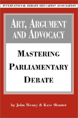 Art, Argument, and Advocacy By Meany, John/ Shuster, Kate